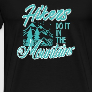 Hikers Do It In The Mountains - Men's Premium T-Shirt