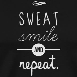 Sweat Smile amp Repeat - Men's Premium T-Shirt