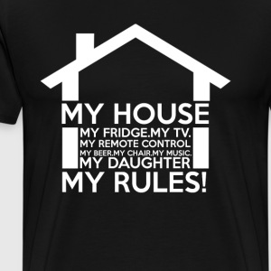 My House My Rules - Men's Premium T-Shirt