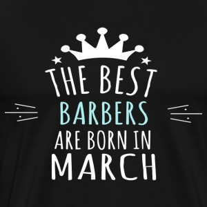 Best BARBERS are born in march - Men's Premium T-Shirt