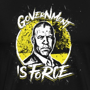 Larry Sharpe - Libertarian - Government is Force - Men's Premium T-Shirt