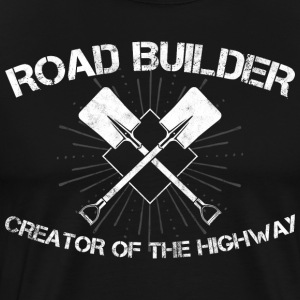 Road Builder/Roadbuilder/Roadmaker/Waymaker - Men's Premium T-Shirt