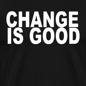Change is good - Men's Premium T-Shirt