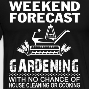 WEEKEND FORECAST GARDENING - Men's Premium T-Shirt