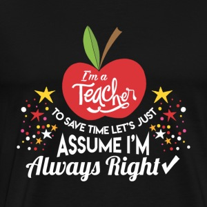 SCHOOL KINDERGARDEN: I'M A TEACHER PRESENT - Men's Premium T-Shirt