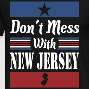 Dont Mess With New Jersey - Men's Premium T-Shirt