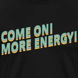 More energy fitness motivation - Men's Premium T-Shirt