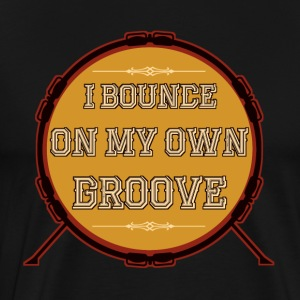 I Bounce On My Own Groove - Men's Premium T-Shirt