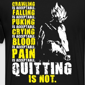 Quitting Is Not Acceptable - Men's Premium T-Shirt