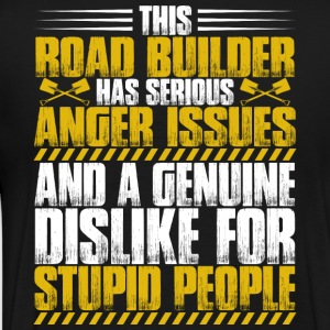 Road Builder/Aggressions/Roads/Roadbuilder - Men's Premium T-Shirt