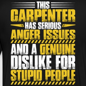 Carpenter/Cabinetmaker/Chippie/Wright/Anger Issues - Men's Premium T-Shirt