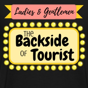 Ladies and Gentlemen- The BACKSIDE of TOURIST! - Men's Premium T-Shirt