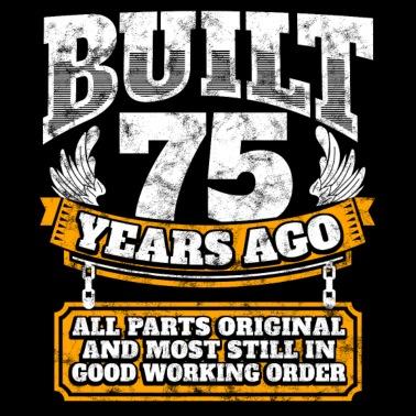 75th Birthday Gift Idea Built 75 Years Ago Shirt