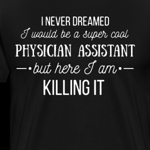 i never dreamed physician assistant