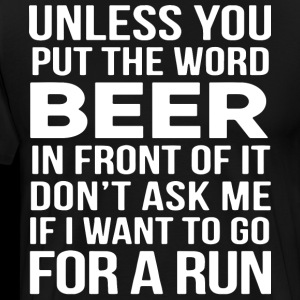 Unless you put the word beer in front of it don t