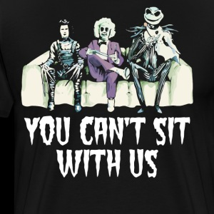 You can't sit with us shirt