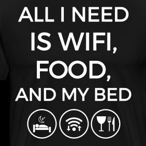 All i need is wife food and my bed