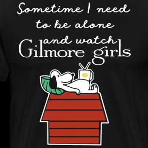 Sometime i need to be alone and watch gilmore girl