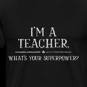 Im A Teacher Whats Your Superpower