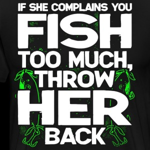 If she complains you fish too much throw her back