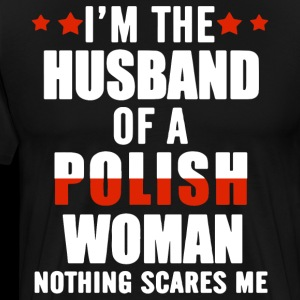 I m the husband of a polish woman nothing scares m