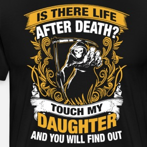 Is there life after death touch my daughter and yo