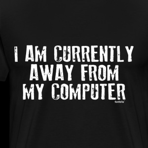 I Am Currently Away From My Computer Geek