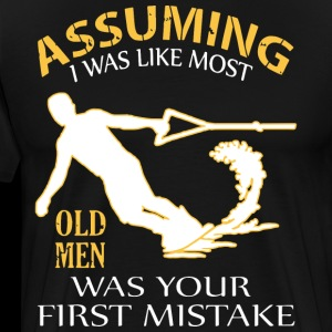 assuming I was like most old men was your first mi