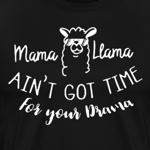 Mama Llama Ain't Got Time For Your Drama