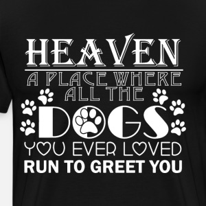 Heaven a place where all the dogs you ever loved r