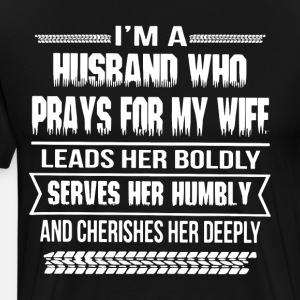 I'm a husband who prays for my wife leads her bold