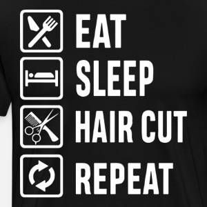 Eat sleep hair cut repeat