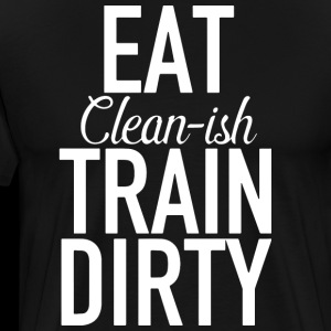 Eat clean-ish train dirty