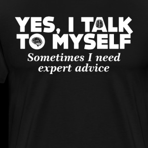 Talk To Myself Expert Advice Sarcasm Geek Joke Top