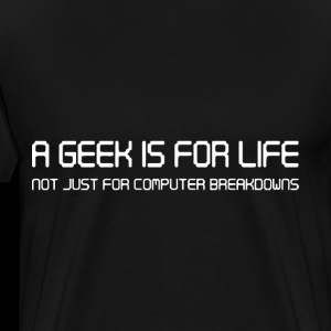 a geek is for life geek t shirts