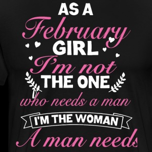 As a february girl i'm not the one who needs a man