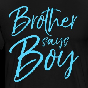 Brother Says Boyfriend t shirts