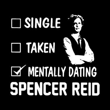 single taken mentally dating spencer reid