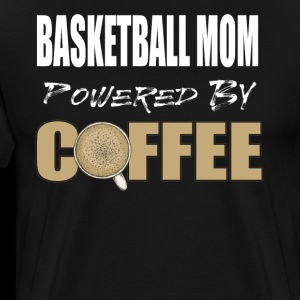 Funny Basketball Mom Powered by Coffee