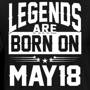 Legends are born on May 18