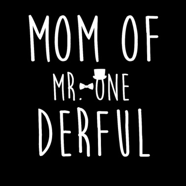Mom Of MR Onederful Wonderful Funny 1st Birthday