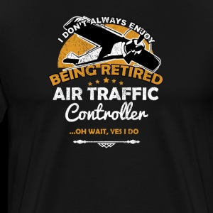 I Don't Always Enjoy Being Retired Air Traffic Controller