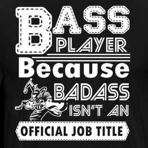 BADASS BASS PLAYER SHIRT