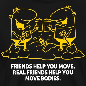Friends Help You Move Bodies Are Real.