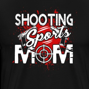 SHOOTING SPORTS MOM SHIRT