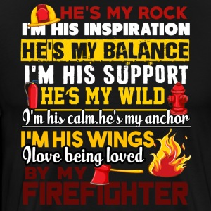 I Love Being Loved By My Firefighter T Shirt