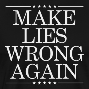 Anti Trump Shirt - Make Lies Wrong Again