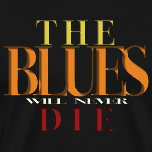 Blues T-Shirt - The BLues Will Never Die