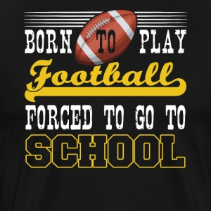 Born To Play Football Forced To Go To School
