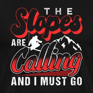 The Slopes Are Calling And I Must Go